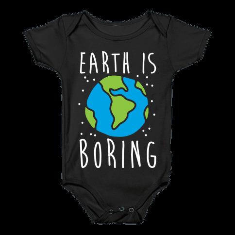 Earth Is Boring Baby Onesy