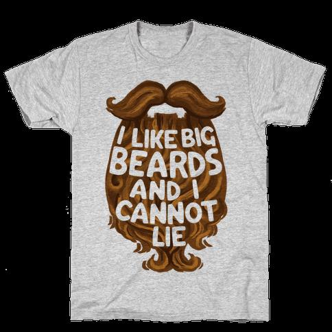 I Like Big Beards And I Cannot Lie Mens T-Shirt