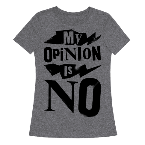 My Opinion Is No