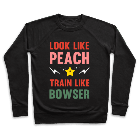 Look Like Peach Train Like Bowser Pullover
