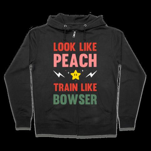 Look Like Peach Train Like Bowser Zip Hoodie