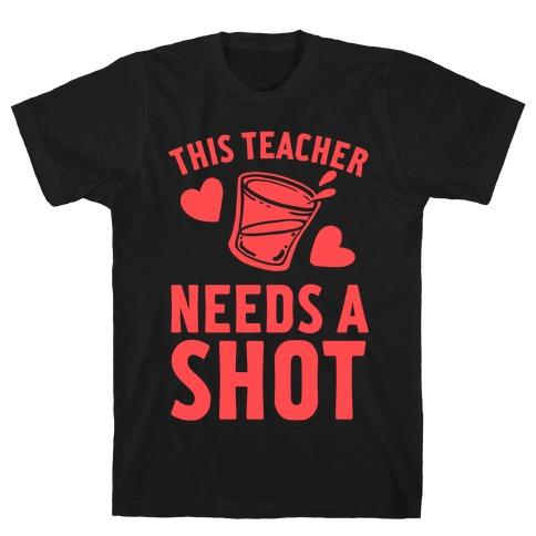 This Teacher Needs A Shot T-Shirt