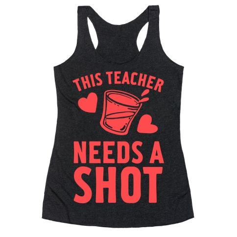 This Teacher Needs A Shot Racerback Tank Top