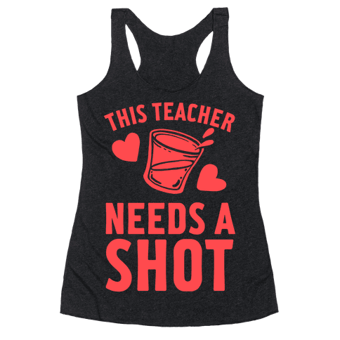 This Teacher Needs A Shot Racerback Tank Top