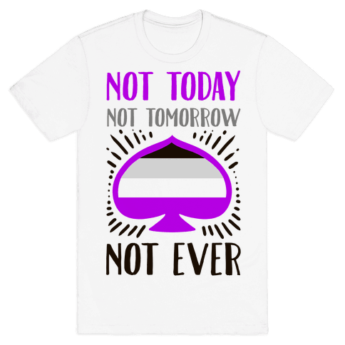 Not Today Not Tomorrow Not Ever Mens T-Shirt