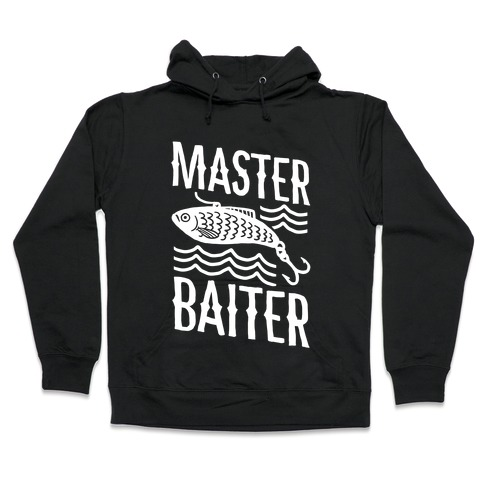 Master Baiter Hooded Sweatshirt