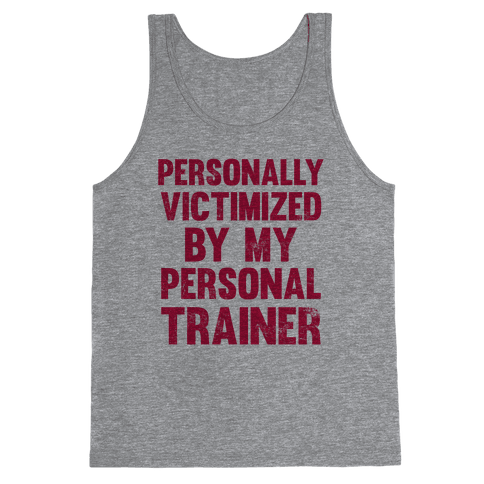 Personally Victimized By My Personal Trainer Tank Top