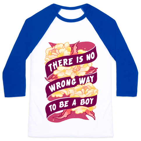 There is No Wrong Way To Be A Boy Baseball Tee