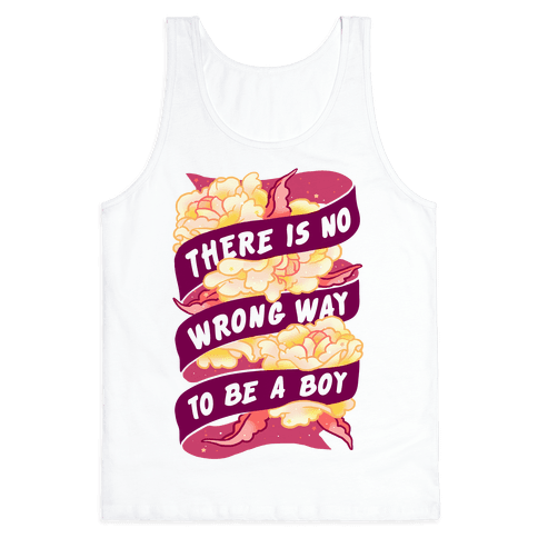 There is No Wrong Way To Be A Boy Tank Top