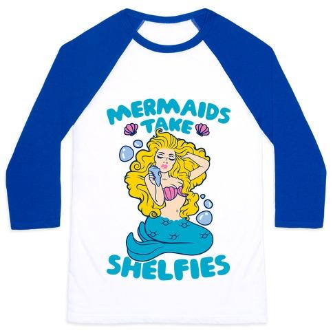 Mermaids Take Shelfies Baseball Tee
