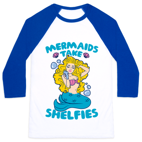 Mermaids Take Shelfies Baseball Tee