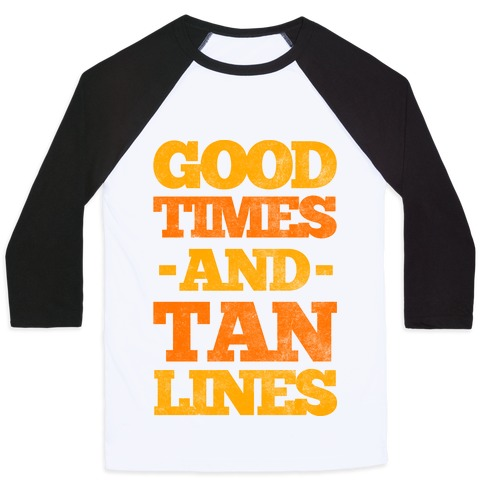 Good Times And Tan Lines Baseball Tee