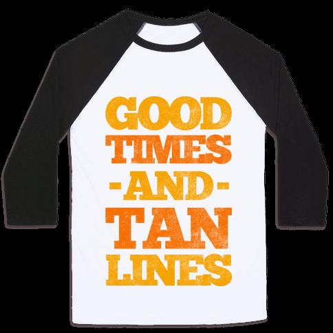 Good Times And Tan Lines Baseball Tee