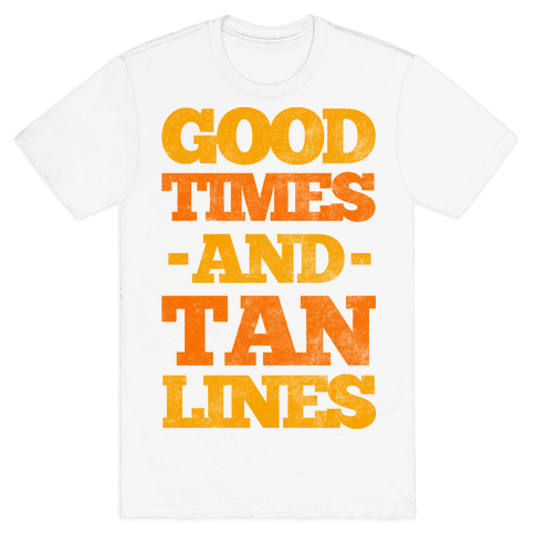 Good Times And Tan Lines Mens T-Shirt