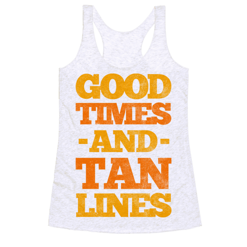 Good Times And Tan Lines Racerback Tank Top