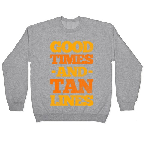 Good Times And Tan Lines Pullover