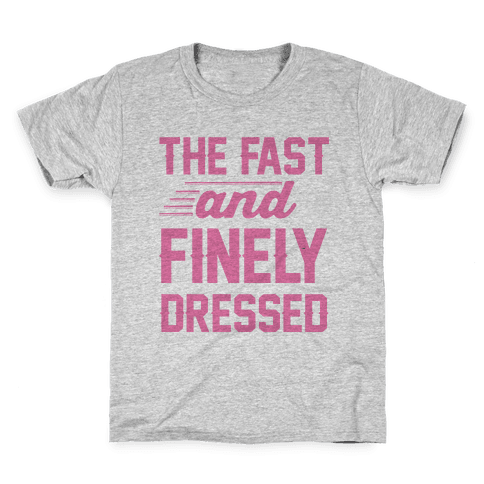 The Fast And Finely Dressed Kids T-Shirt