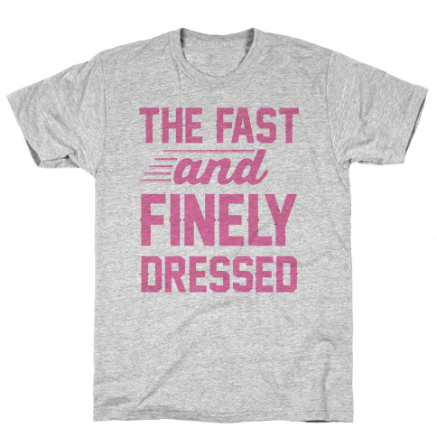 The Fast And Finely Dressed Mens T-Shirt
