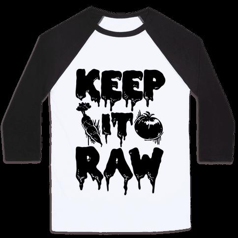 Keep It Raw Baseball Tee