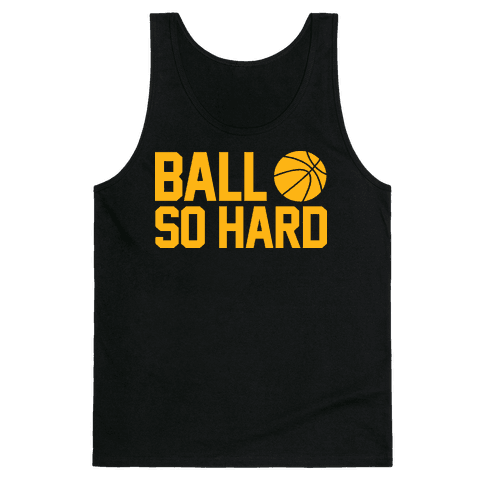 Ball So Hard Tank Top
