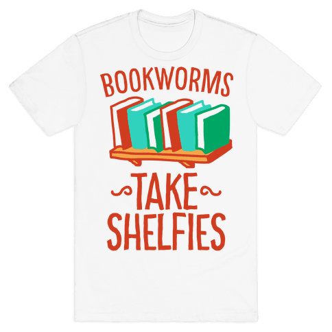 Bookworms Take Shelfies  Mens T-Shirt