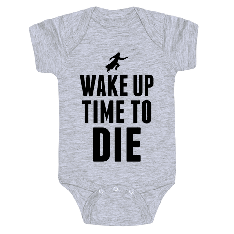 Wake Up Time To Die Baby Onesy