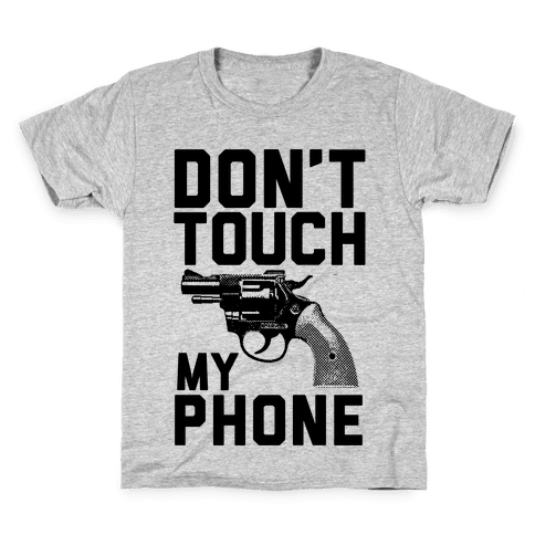 Don't Touch My Phone Kids T-Shirt