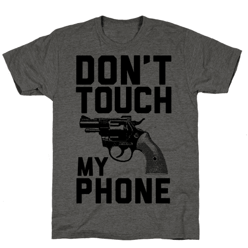 Don't Touch My Phone Mens T-Shirt