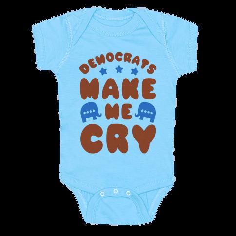 Democrats Make Me Cry Baby Onesy