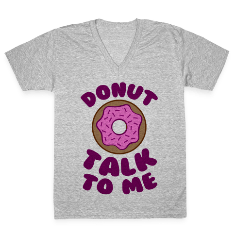 Donut Talk To Me V-Neck Tee Shirt