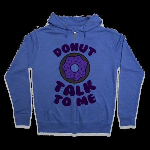 Donut Talk To Me Zip Hoodie