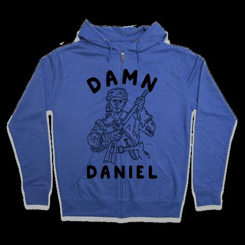 Damn Daniel Boone Zip Hoodie