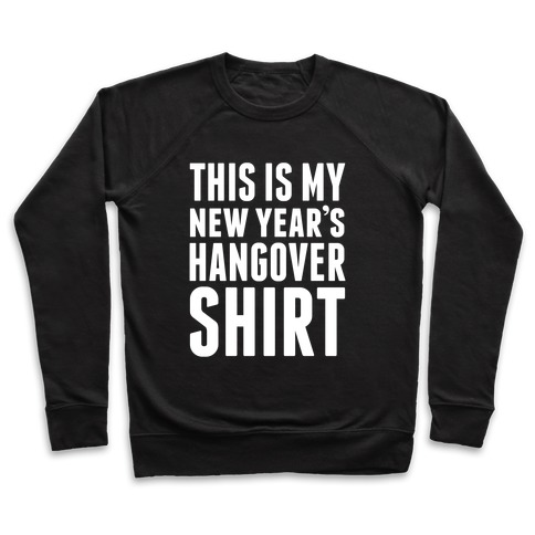 New Year's Hangover Pullover