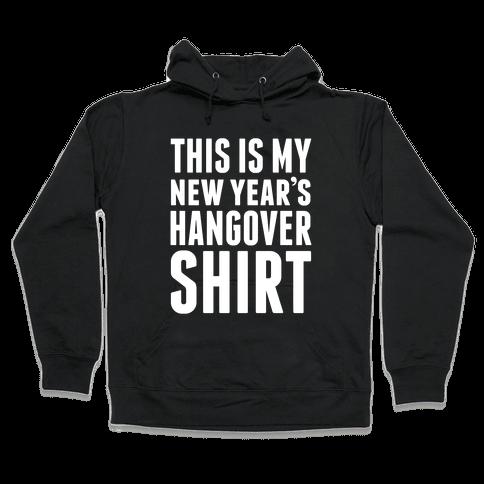 New Year's Hangover Hooded Sweatshirt