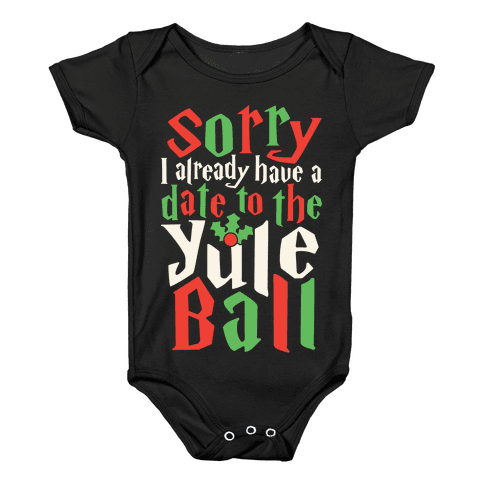Sorry I Already Have A Date To The Yule Ball Baby Onesy