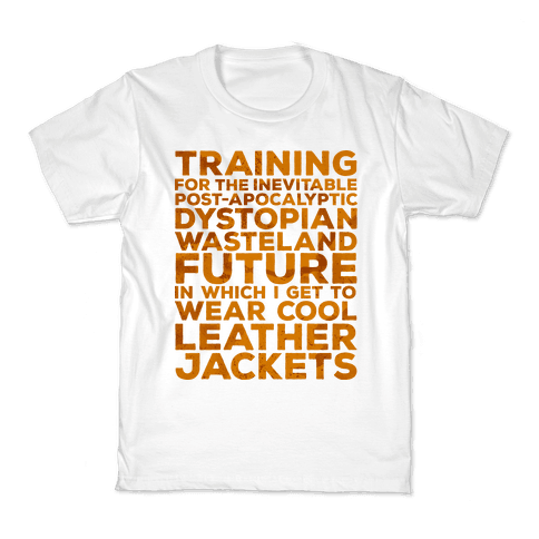 Training for The Inevitable Post-Apocalyptic Dystopian Wasteland Future Kids T-Shirt