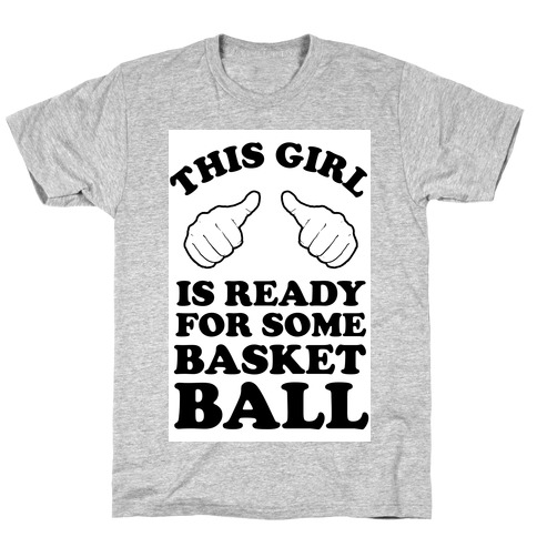 This Girl Is Ready for Some Basketball T-Shirt