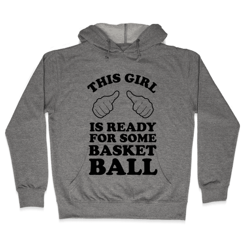 This Girl Is Ready for Some Basketball Hooded Sweatshirt