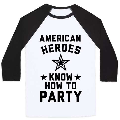 American Heroes Know How To Party (Army) Baseball Tee