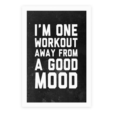 One Workout Away From A Good Mood Poster