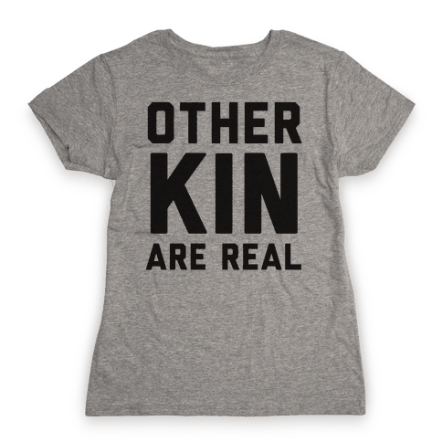 Otherkin Are Real Womens T-Shirt