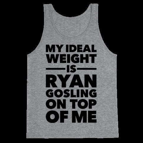 Ideal Weight (Ryan Gosling) Tank Top