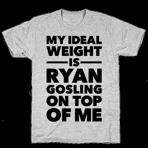Ideal Weight (Ryan Gosling) Mens T-Shirt
