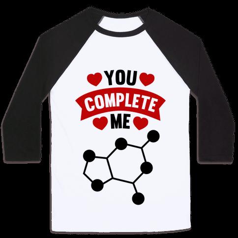 You Complete Me (RNA G & C) Baseball Tee
