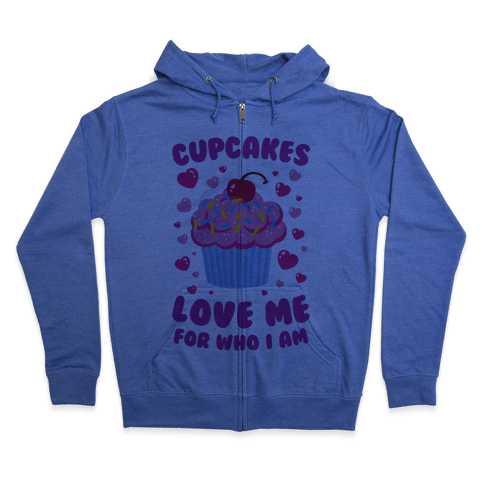 Cupcakes Love Me For Who I Am Zip Hoodie