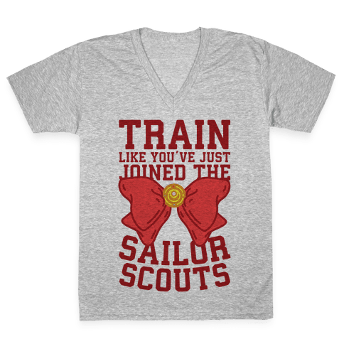 Train Like You've Just Joined The Sailor Scouts V-Neck Tee Shirt