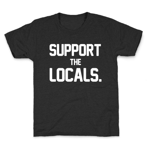 Support the Locals Kids T-Shirt