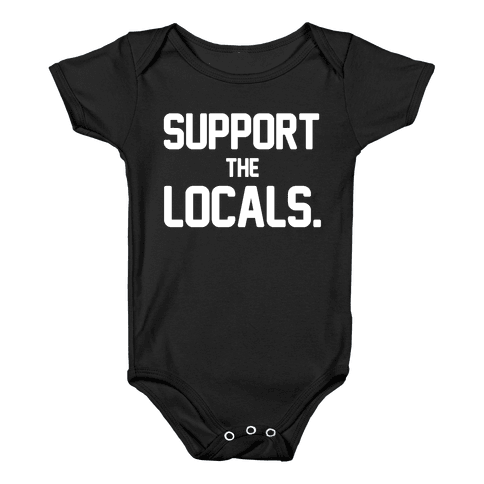 Support the Locals Baby Onesy
