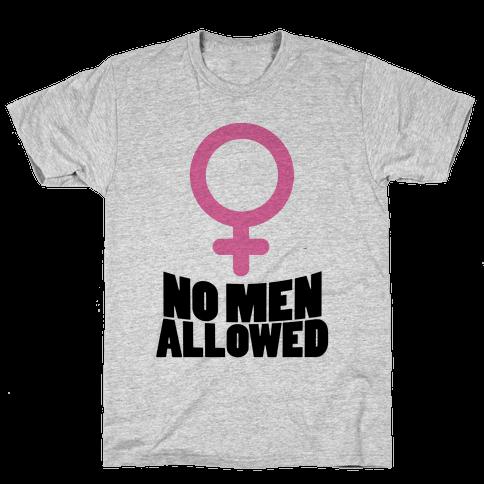 No Men Allowed Mens T-Shirt