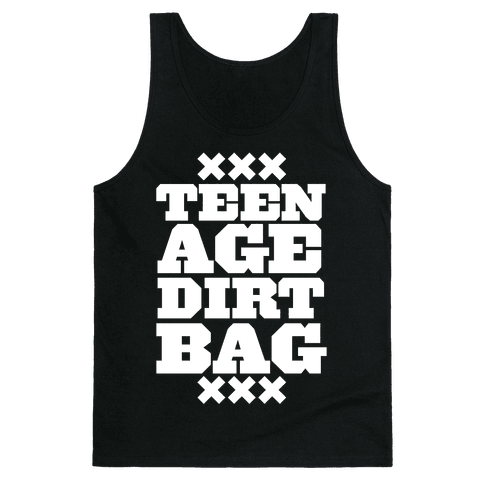 Teenage Dirtbag Tank Top
